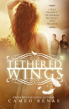 Amazon.com: Tethered Wings (Hidden Wings Series Book Three) eBook: Cameo Renae: Kindle Store
