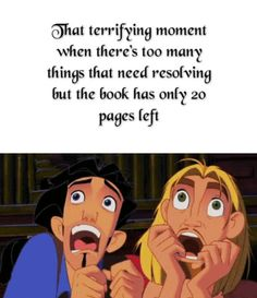 Or all is fine and the book has 150 pages left. There is no in between<<< so true!!!!!!!!