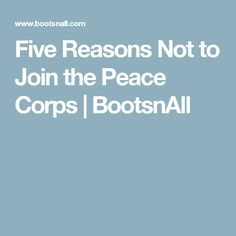 Five Reasons Not to Join the Peace Corps After College, Peace Corps, Math Skills, Nifty, Playground, Career, Students, Africa, Join