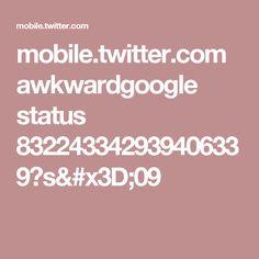 mobile.twitter.com awkwardgoogle status 832243342939406339?s=09