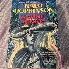 Midnight Robber by Nalo Hopkinson.   21 Books By POC Writers That You Should Definitely Read At Some Point