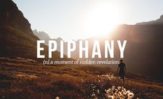 EPIPHANY // by Daniel Dalton. 32 Of The Most Beautiful Words In The English Language