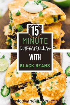 15-Minute Quesadillas are the perfect weeknight meal. They are fast to cook and taste terrific. Filled with black beans and corn! Vegan Mexican Recipes, Vegetarian Mexican, Vegetarian Lunch, Vegetarian Dinners, Vegetarian Recipes, Vegan Meals, Vegan Food, Top Recipes, Good Healthy Recipes