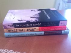 In a Perfect World/Things Fall Apart/All is Forgotten, Nothing is Lost.  Scott's book spine poem!