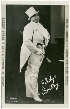 Gladys Bentley (1907-1960) was an out lesbian crossdresser and a blues singer during the Harlem Renaissance.