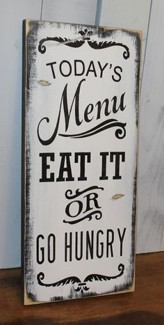 Today's Menu Sign/Eat It or Go Hungry/Kitchen Sign/Kitchen Decor. my Future house will defiantly have this sign in the kitchen. Cozinha Shabby Chic, Kitchen Signs, Kitchen Quotes, Kitchen Art, Crazy Kitchen, Kitchen Living, Living Room, Diy Signs, New Wall