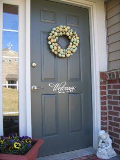 For the front door.