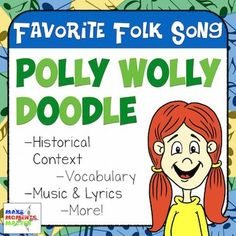 Favorite Folk Song – Polly Wolly Doodle Teacher Kit includes: History, Music, Vocabulary, Dances, Lyrics, Games and More! #musiced #musicedchat #musiceducation #favoritefolksongs