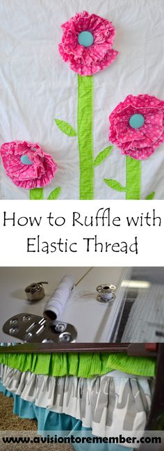A Vision to Remember All Things Handmade Blog: Easiest Ruffling EVER with Elastic Thread