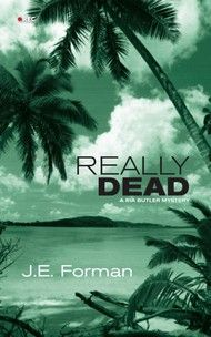 Really Dead, A Ria Butler Mystery- by JE Forman | Dundurn Murder isn't something that just happens on TV. #Mystery