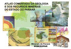 Atlas Geológico do Estado do Paraná. Atlas comentado da geologia e dos recursos minerais do Estado do Paraná. Download: http://www.mineropar.pr.gov.br/arquivos/File/MapasPDF/atlasgeo.pdf Serviço Geológico do Paraná - Mineropar.