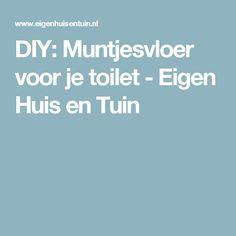 DIY: Muntjesvloer voor je toilet - Eigen Huis en Tuin