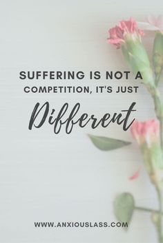 Mental illness isn't a competition, it's just different.  Anxiety, Social Anxiety, Mental Health, Mental illness, Depression, Advice, Tips, Overcome, Help