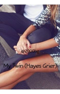 My Twin (Hayes Grier) by welcome