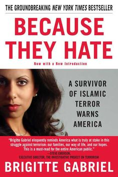 Her writing is eloquent and her passion tremendous. -- Publishers Weekly Brigitte Gabriel's words should be read, and studied carefully, by all the law enforcement and government officials of the West. To learn much more go to actforamerica.org