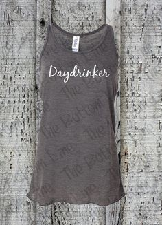 Daydrinker Funny Tank Top//Flowy Drinking Tank//Womens Daydrinker Racerback Tank Top//Workout Tank Top//Summer Tank Top//Vacation Tank Top Welcome to Sheribottomline! This listing is for one Flowy Racerback Tank Top that says Daydrinker. Great tank tops for family vacation or for