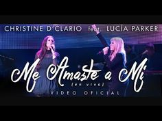 Me amaste a mí Christine D'Clario Feat. Lucia Parker | Letra (Eterno Live) - YouTube
