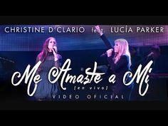 Me amaste a mí Christine D'Clario Feat. Lucia Parker   Letra (Eterno Live) - YouTube