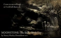 I will kill them all ... MoonStone: The Shift is for sale at all online book retailers. Amazon.com  Barnesandnoble.com   LuluPublishing.com Paperback and eBook formats available.