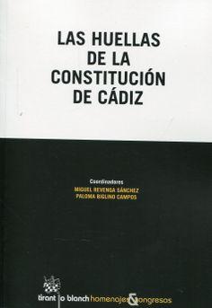Asociación de Constitucionalistas de España. Congreso (10º. 2012. Cádiz). /  Las huellas de la Constitución de Cádiz. /  Tirant lo Blanch, 2014