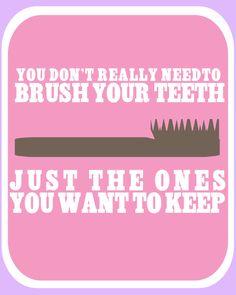 Brush Your Teeth.Seriously, Brush Your Teeth! Dental Quotes, Dental Humor, Dental Hygienist, Dental Assistant, Dental Health, Oral Health, Dental Life, Dental Bridge, Typography Love