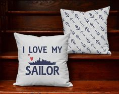 I Love My Sailor Pillow Set - Military Support Pillow Covers and or Cushion Inserts, Military Decor, United States Navy, Navy Throw Pillows
