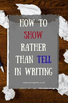 How to show rather than tell in writing. When to use Show and when to use Tell in writing a novel. Writer Tips, Book Writing Tips, Writing Process, Writing Resources, Writing Help, Writing Skills, Writing Workshop, Writing Ideas, Memoir Writing