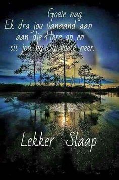 Evening Greetings, Good Night Greetings, Good Night Wishes, Good Night Quotes, Day Wishes, Good Knight, Afrikaanse Quotes, Goeie Nag, Prayer Verses