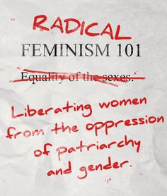 This image sums up what radical feminism is all about. Rather than losing for equality radical feminists want women to be free from oppression of men and the social constructs that make women out to be the inferior sex. Liberal Feminism, Politics, Feminist Af, Riot Grrrl, Intersectional Feminism, Oppression, Social Justice, Women Empowerment, Equality