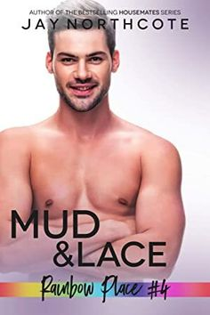 [Get Book] Mud & Lace (Rainbow Place Book Author Jay Northcote, Got Books, Books To Read, Stupid Love, Straight Guys, What To Read, Book Photography, Free Reading, Love Book, Book Publishing