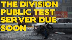 The Division is getting a new Public Test Server on PC