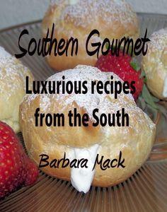 Southern Gourmet - Luxurious gourmet recipes from the South by Barbara Mack, http://www.amazon.com/gp/product/B007X6SLQE/ref=cm_sw_r_pi_alp_LufRpb07T6RAR