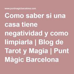 Como saber si una casa tiene negatividad y como limpiarla | Blog de Tarot y Magia | Punt Màgic Barcelona
