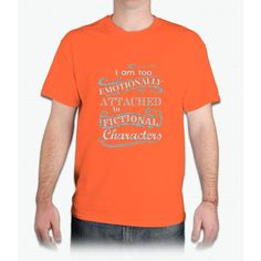I am too emotionally attached to fictional characters #2 - Mens T-Shirt