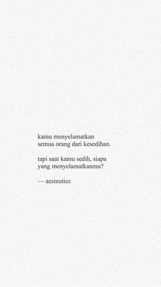 Quotes Rindu, Tumblr Quotes, Text Quotes, Typography Quotes, Mood Quotes, People Quotes, Wisdom Quotes, Daily Quotes, Life Quotes