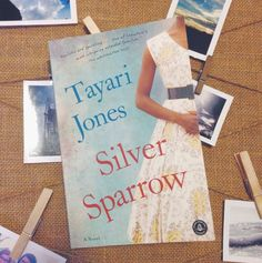 Silver Sparrow by Tayari Jones | 16 Page-Turners That You Should Read With Your Sister