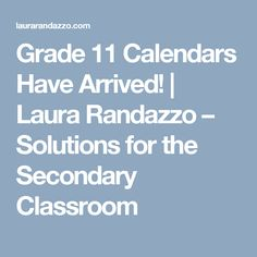 Grade 11 Calendars Have Arrived! | Laura Randazzo – Solutions for the Secondary Classroom