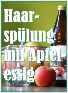 Haarspülung mit Apfelessig - Saure Rinse - Plastikfrei Leben