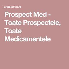 Prospect Med - Toate Prospectele, Toate Medicamentele