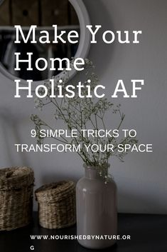 You don't have to live like Gwenyth Paltrow in order to have a holistic home. In fact, these 9 simple tricks will give you the tools to revamp your home and make it cozy and nourishing. wellness 9 Simple Tricks to Make Your Home Holistic AF