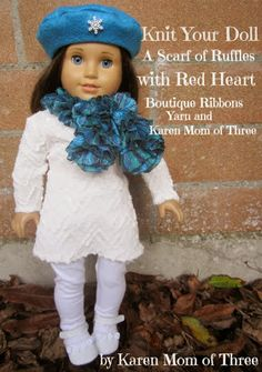 Karen Mom of Three's Craft Blog: Knit Your Dolls A Scarf Of Ruffles With Red Heart Boutique Ribbons Yarn In Under 1 Hour!