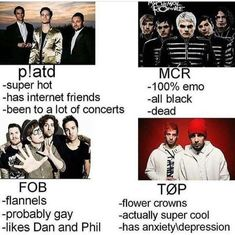 (emo quartet edition) tag urself im mcr<<< I'm a mixture of FOB and TØP but I'm not gay so yeah<<< TØP Emo Band Memes, Emo Bands, Music Bands, Mcr Memes, My Chemical Romance, Music Memes, Panic! At The Disco, Pop Punk, Twenty One Pilots