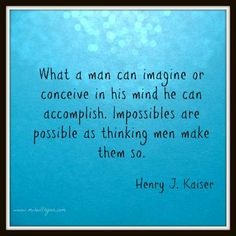 Impossibles are possible if we make them so. #business #quote #mireilleryan #success