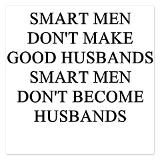 Unless they marry a lovely Asian women who adores them and treats them like a man