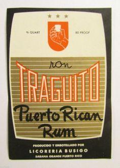 Ron Traguito. Puerto Rican Rum - Producido y Embotellado por la Licoreria Busigo en Sabana Grande #vintagelabel