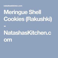 Meringue Shell Cookies (Rakushki) - NatashasKitchen.com