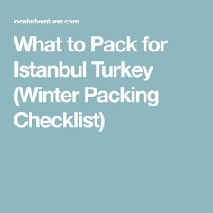 What to Pack for Istanbul Turkey (Winter Packing Checklist)