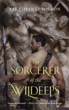 The Socerer of the Wildeeps by Kai Ashante Wilson