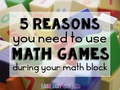 Five Reasons You Need Games in Your Math Block - Math centers, math games, math workshop.