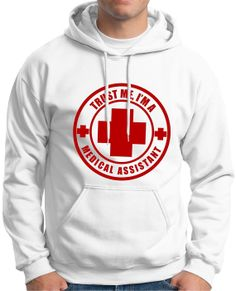Trust Me I'm A Medical Assistant HOODIE SWEATSHIRT 18500 Funny Job Occupation Humor OC-66